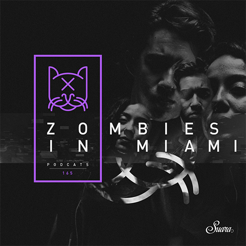 [Suara PodCats 165] Zombies In Miami (Studio Mix)